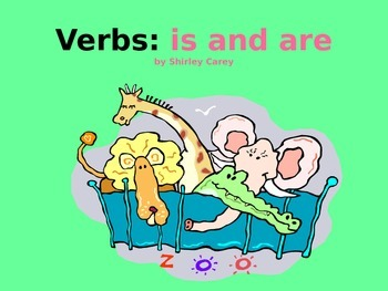 Verbs: Is and Are