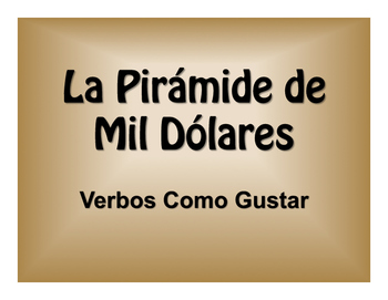 Spanish Verbs Like Gustar $1000 Pyramid Game