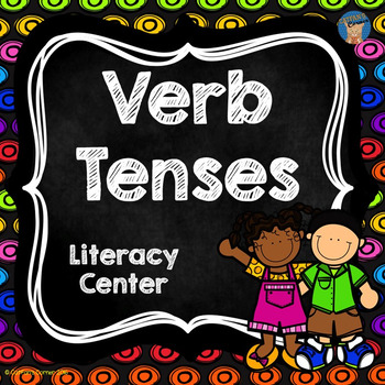 Verb Tenses Literacy Center