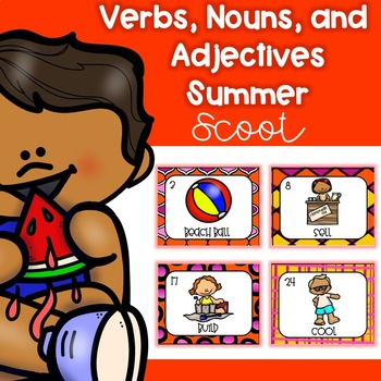 Verbs, Nouns, and Adjectives Summer Scoot/ Write the Room
