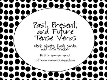 Verbs: Past, Present, and Future: Worksheets, Flash Cards, Data Sheets