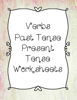 NO PREP Verbs Present and Past Tense Worksheets