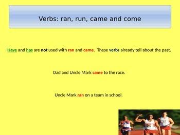 Verbs: Ran, Run, Came, Come