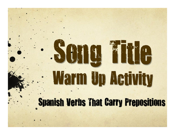 Spanish Verbs That Carry Prepositions Song Titles