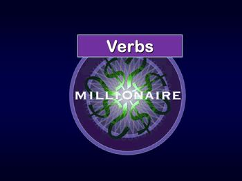 Verbs : Who Wants to be a Millionaire?