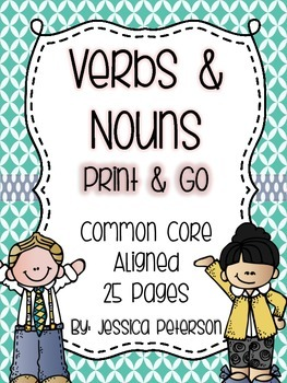 Verbs and Nouns {Print & Go} 25 Pages CCSS Aligned