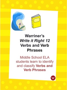 Verbs and Verbs Phrases: Warriner's Write it Right 12