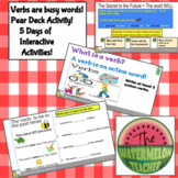 Verbs are busy words ~ A Pear Deck Interactive Slide Deck!