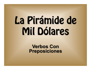 Spanish Verbs that Carry Prepositions $1000 Pyramid Game