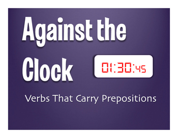 Spanish Verbs that Carry Prepositions Against the Clock