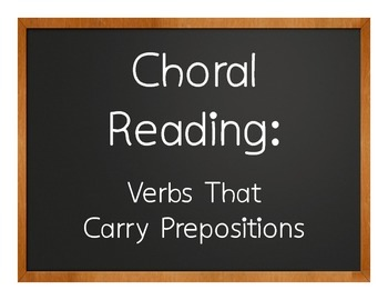 Spanish Verbs that Carry Prepositions Choral Reading