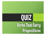 Spanish Verbs that Carry Prepositions Quiz