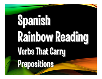 Spanish Verbs that Carry Prepositions Rainbow Reading