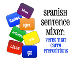 Spanish Verbs that Carry Prepositions Sentence Mixer