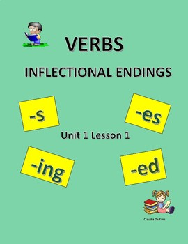 Verbs with Inflections Endings -s, -es, -ing, -ed
