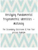 Verifying Fundamental Trigonometric Identities Matching /