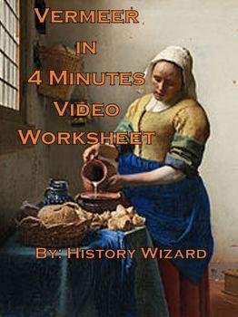 Vermeer in 4 Minutes Video Worksheet