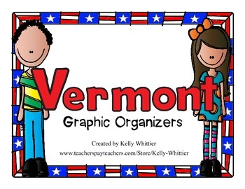Vermont Graphic Organizers (Perfect for KWL charts and geo