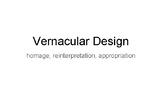 Vernacular Design Slides