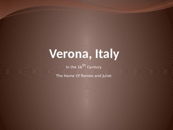 "Verona- background to ""Romeo and Juliet"""