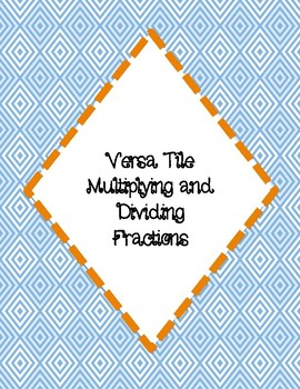 Versa Tile Multiplying and Dividing Fractions Activity