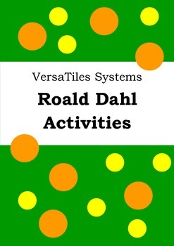 Versa Tiles Systems Worksheets - ROALD DAHL ACTIVITIES - VersaTiles