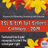 ESL and ELA TpT Sellers Catalog for Back to School (FALL 2019)