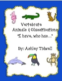 """UPDATED Vertebrate Animals & Classifications """"I have, who has..."""" game"""