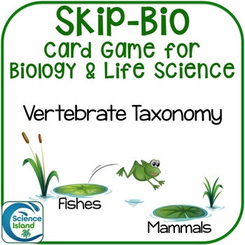 Vertebrate Taxonomy Skip-Bio Card Game