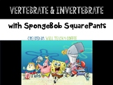 Vertebrate and Invertebrate with SpongeBob