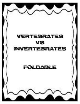 Vertebrate vs. Invertebrate foldable