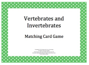 Vertebrates & Invertebrates:  A Matching Card Game