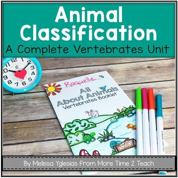 Classifying Animals: Vertebrates Unit {Great for Interactive Notebooks!}