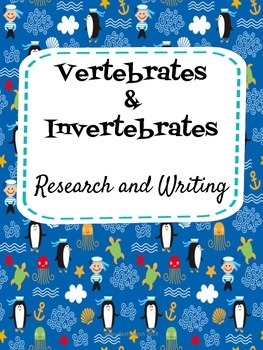 Vertebrates and Invertebrates - Research and Writing