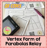 Algebra 2: Vertex Form of Parabolas QR Codes Relay