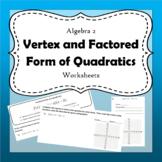 Vertex and Factored Form of Quadratics Worksheets