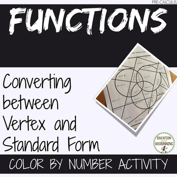 Vertex and  Standard Form of Quadratic Functions Color by number Activity