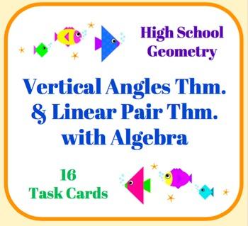 Vertical Angles & Linear Pair Task Cards w/ Algebra