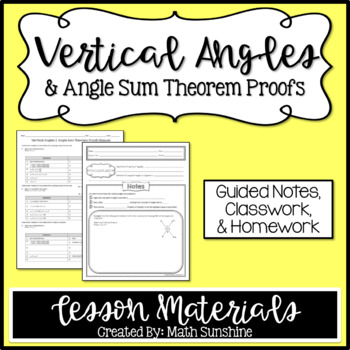 Vertical Angles and Angle Sum Theorem Proofs Lesson Materials (Notes, CW, & HW)