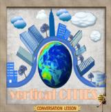 Vertical cities - ESL adult conversation power-point lesson