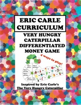 Very Hungry Caterpillar Differentiated Money Game:  An Eric Carle Math Activity