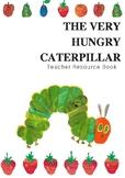 Very Hungry Caterpillar Teacher Resource Book