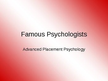 Very Important Psychologists - AP Psychology Exam Review