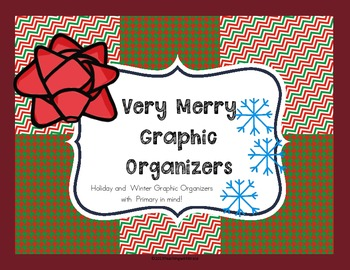 Very Merry Graphic Organizers: Non Fiction for Primary through the Holidays