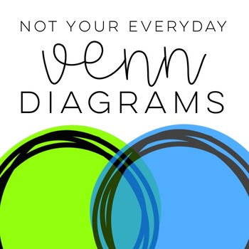 NOT Your Ordinary Venn Diagrams: Enrichment Activities for