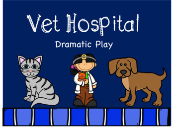 Vet Hospital {Dramatic Play}