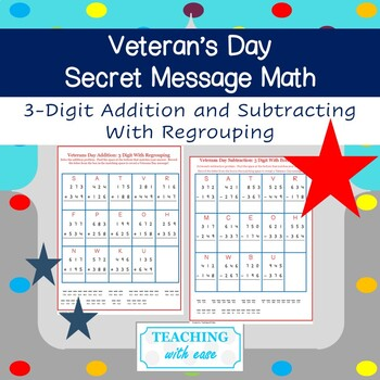 Veterans Day: 3 Digit Addition and Subtraction with a Secret Message