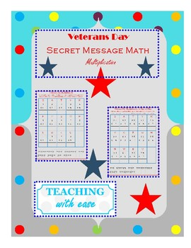 Veterans Day: Basic Multiplication and 2 Digit x 1 Digit with Secret Message