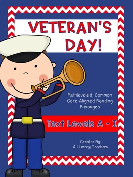 Veteran's Day! CCSS Aligned Leveled Reading Passages and Activities Levels A - I