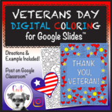 Veterans Day Digital Coloring and Letter for Google Slides™